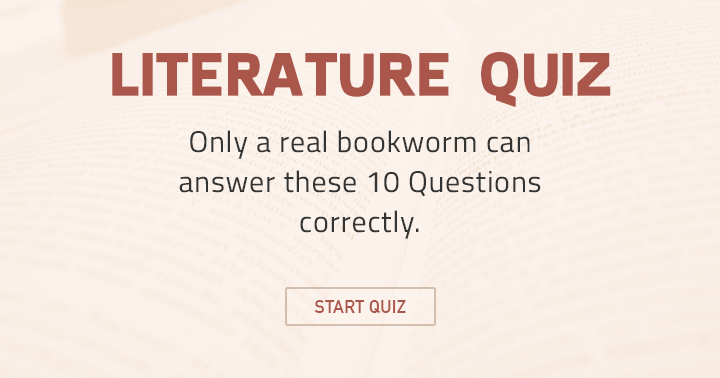 Only a real bookworm can answer these 10 questions.