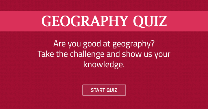 Are you good at geography? Test it now!