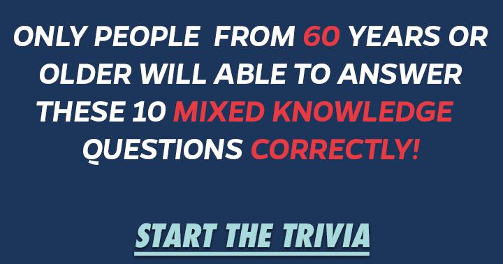 Not 60 yet? Don't even try this quiz!