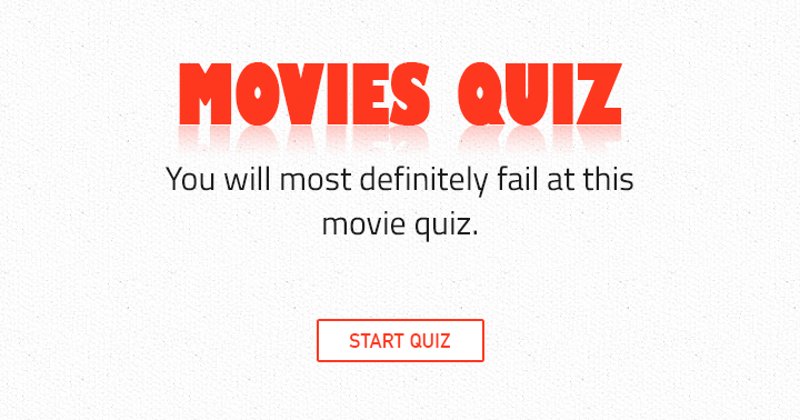 You will most definitely fail at this movie quiz