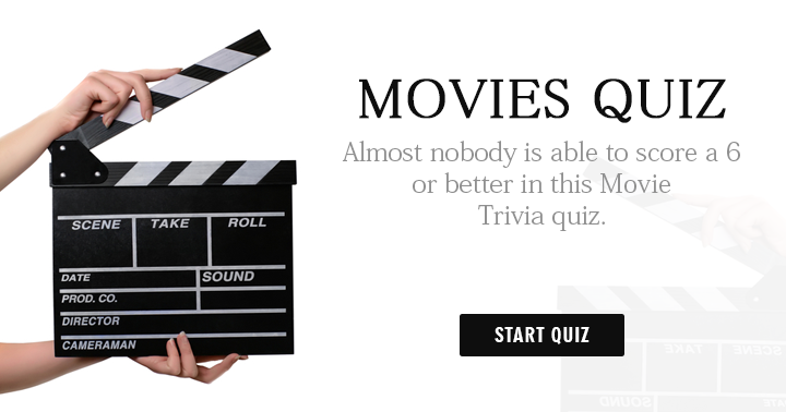 Almost nobody can score a 6 or better in this Movie Trivia