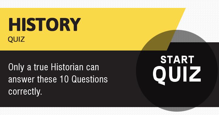 Are you a true Historian?