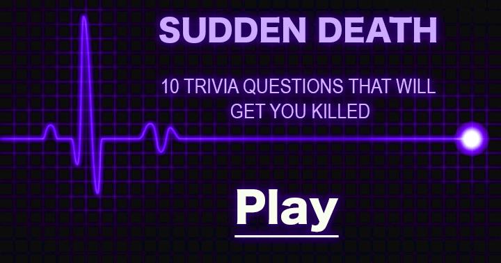 Deadly general knowledge quiz