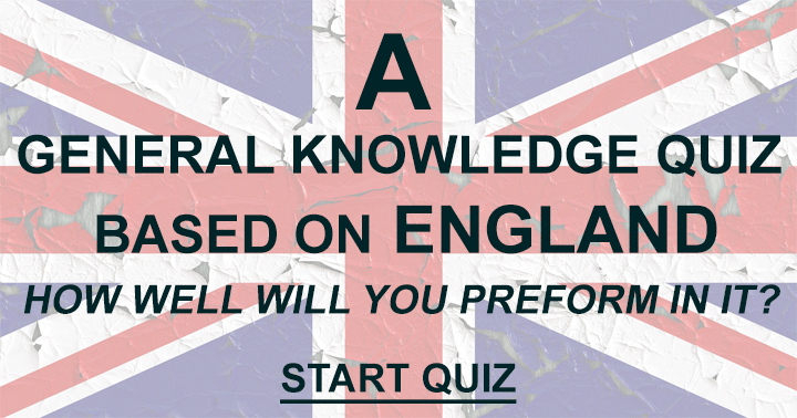 A General Knowledge Quiz based on England!