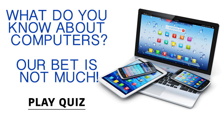 We bet you don't know very much about computers!
