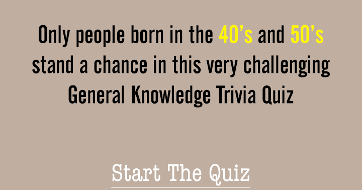 Are you born in the 40's or 50's ?