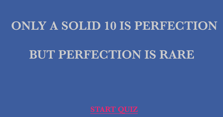 Perfection is rare