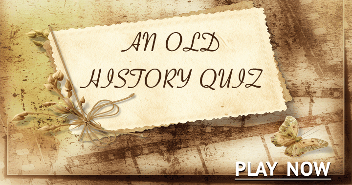 An old History quiz!