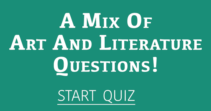 A Mix Of Art And Literature Questions!