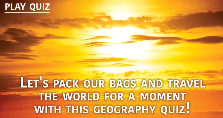 Let's pack our bags and travel the world for a moment!