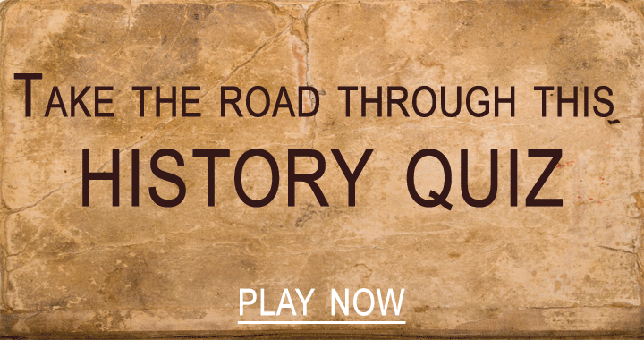 Take the road through this history quiz