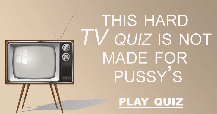 This hard quiz is not for pussy's