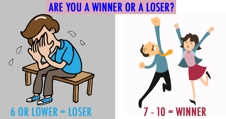 Are you a winner or loser?