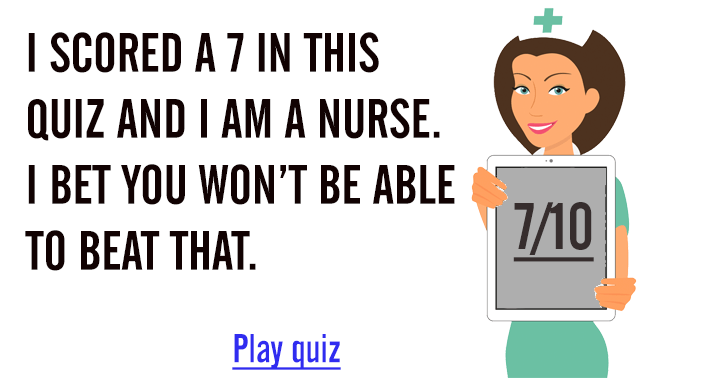 Can you beat the nurse?