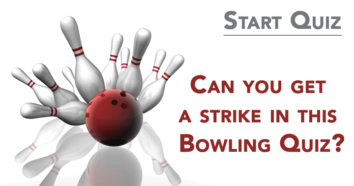 Can you get a strike in this Bowling Quiz?