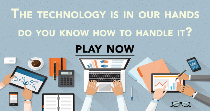 Do you know how to handle technology?