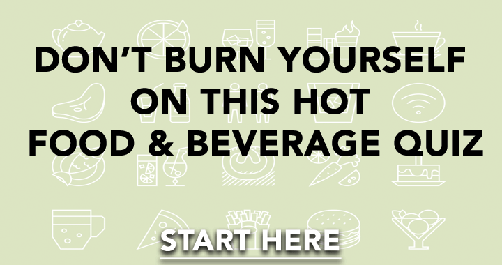 Don't burn yourself on this hot quiz!