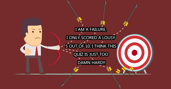 You also think this quiz is too damn hard?