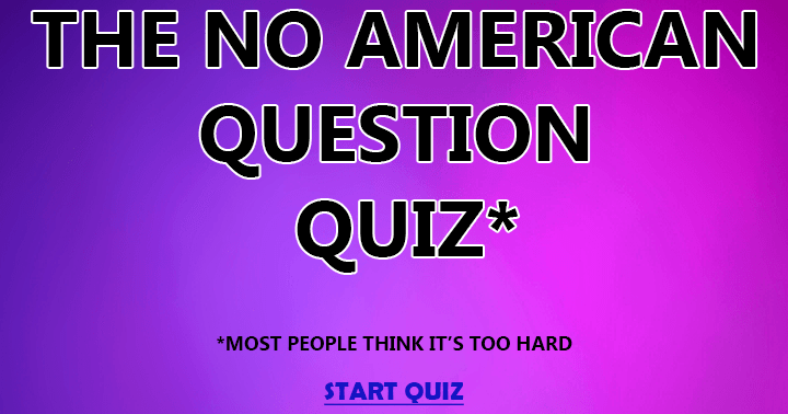 Can you score a decent score in this no American question quiz?