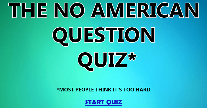 Can you  score a decent score in this quiz with no American questions?