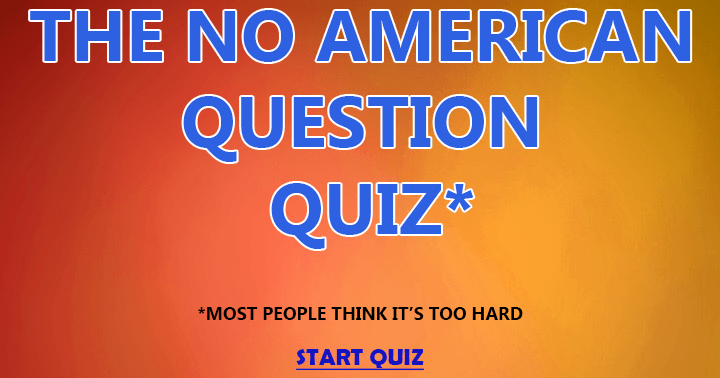 Non American question quiz for everybody