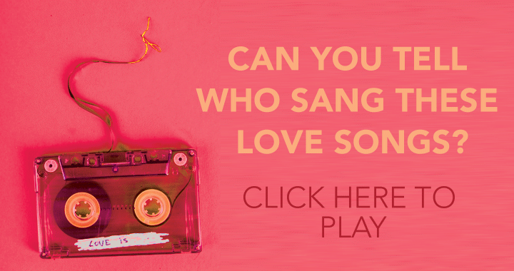 Who sang these love songs?