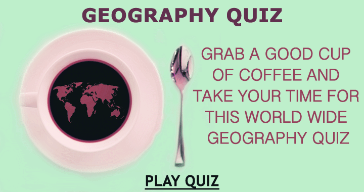 Take your time for this hard Geography quiz!