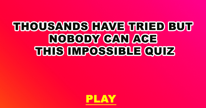 We don't think you can ace this quiz!