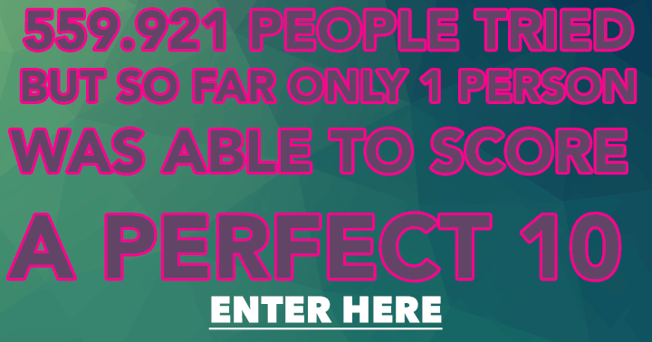 Can you score a perfect 10 ?