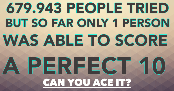 Are you the first one to ace it?