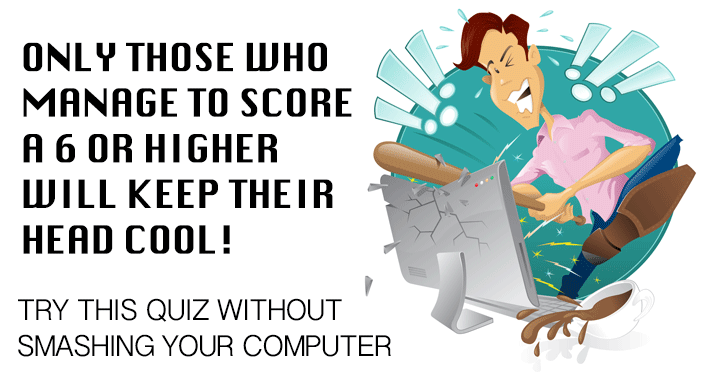 Can you keep your head cool in this quiz?