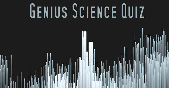 Genius Science Quiz
