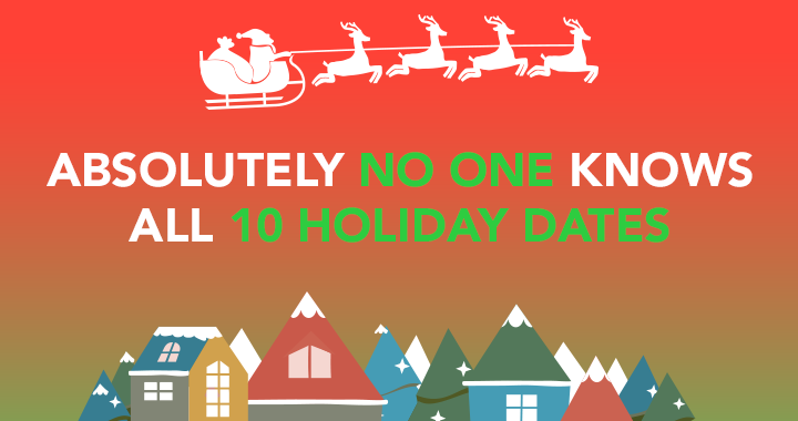 No one knows all holiday dates