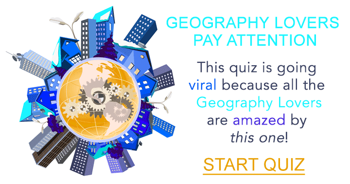 This geography quiz will amaze you
