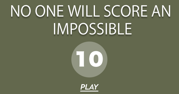No one will score an impossible 10