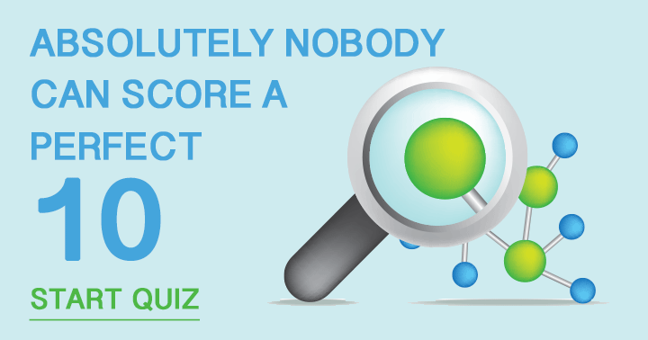 Scoring a 10 is impossible in this science quiz