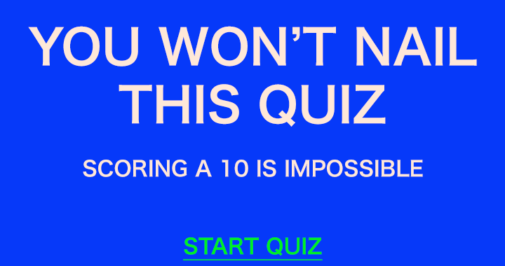 You simply won't nail this quiz