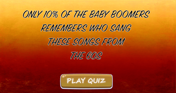 Only 10% remembers these songs from the 60s