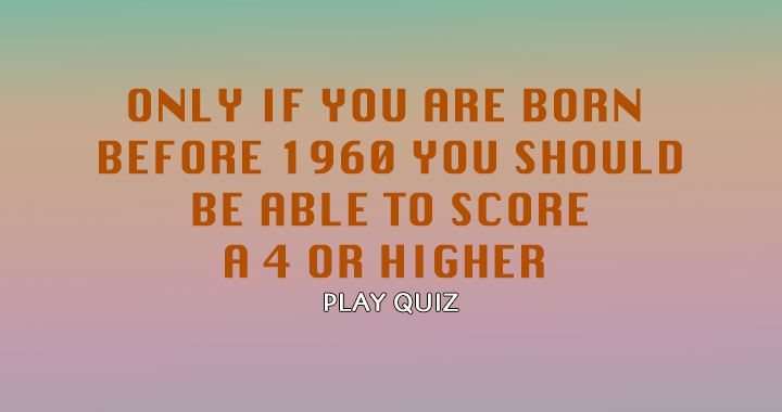 Are you born before the year 1960?