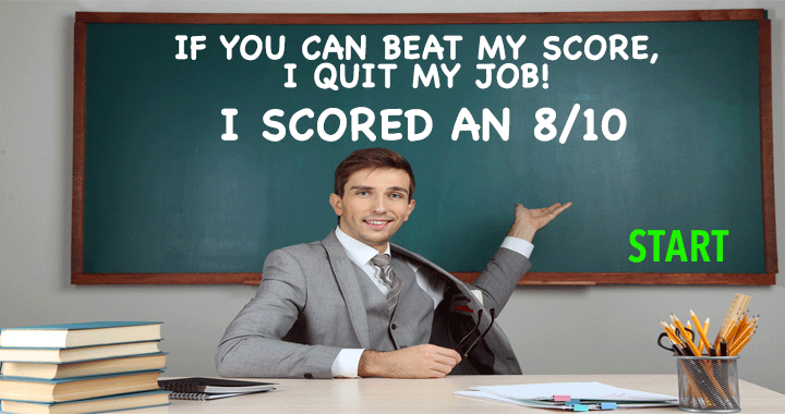 Can you make it happen that this teacher will quit his job?