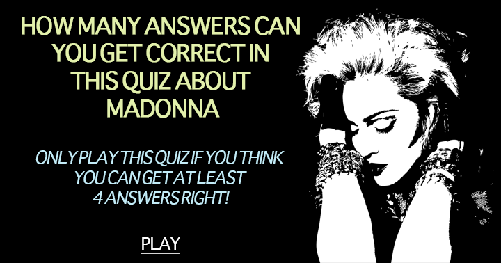 Do you think you can score at least a 4/10 in this quiz about Madonna?
