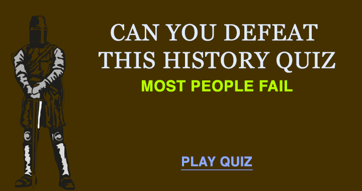 An undefeatable history quiz