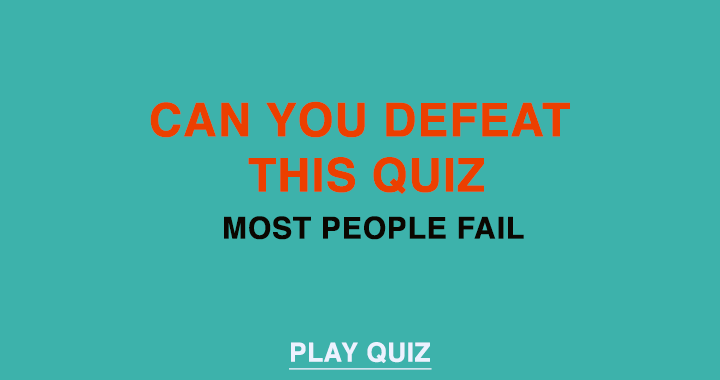 Most people fail to defeat this quiz