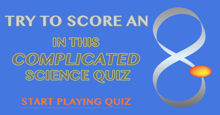 Complicated science quiz