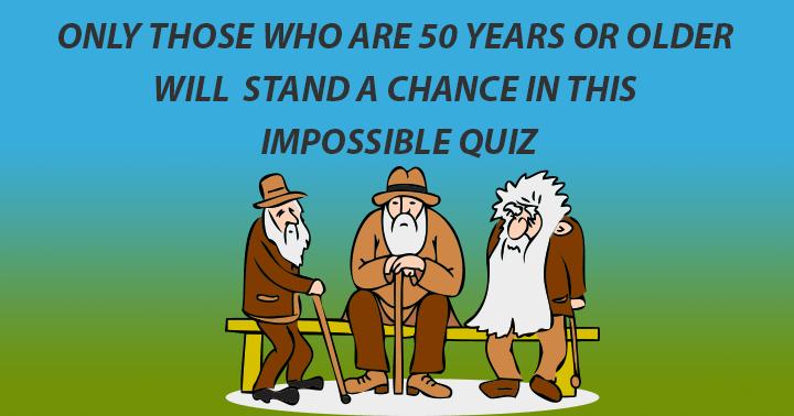 A quiz only seniors will be able to score a decent score