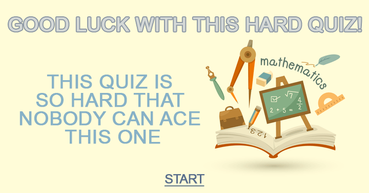 Good luck with this hard quiz!