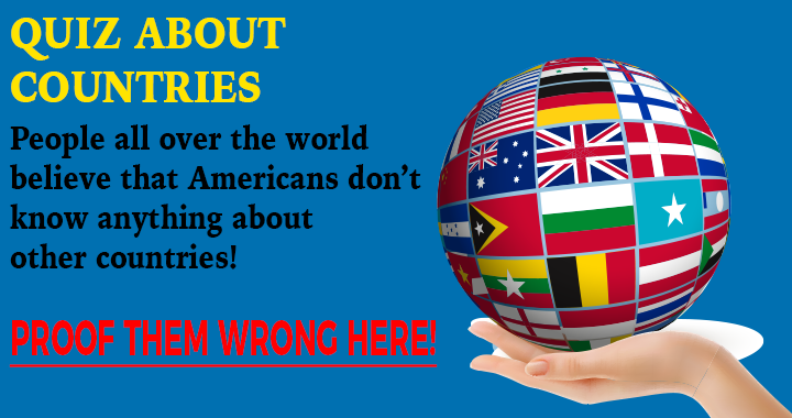 What do you know about all the other countries in the world?