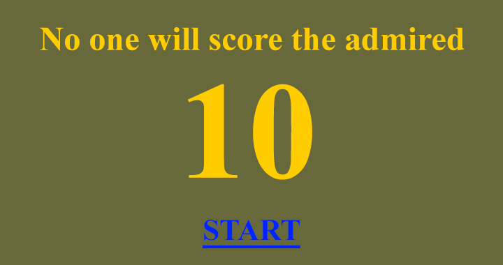No one will score a perfect 10/10