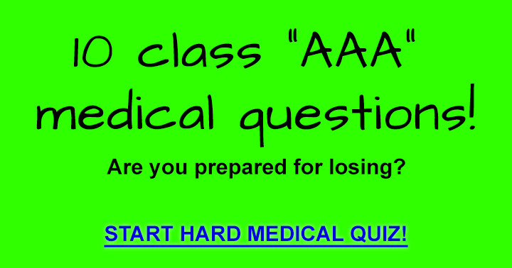 Brand new but tough medical quiz!
