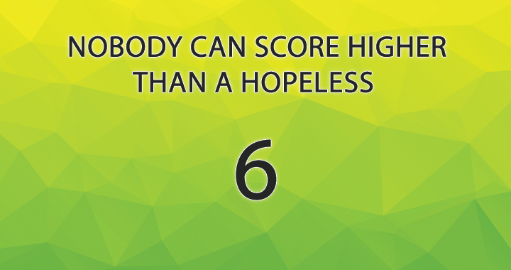 Can you score better than a hopeless 6